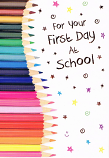 First Day at  School - Pencils